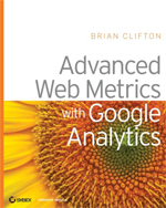 Book Cover: Advanced Web Metrics with Google Analytics by Brian Clifton